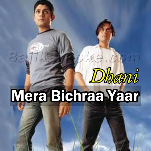 Mera Bichraa Yaar - Dhani - Karaoke Mp3 | Strings Band