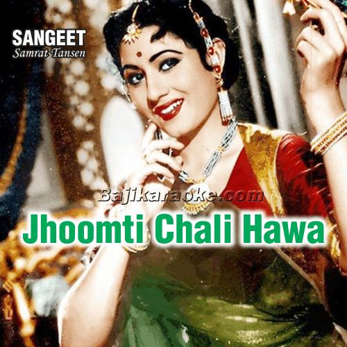 Jhoomti Chali Hawa - Karaoke Mp3