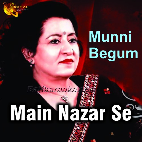 Main nazar se pee raha hoon - Karaoke Mp3 | Munni Begum
