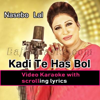 Kadi te has bol ve - Video Karaoke Lyrics