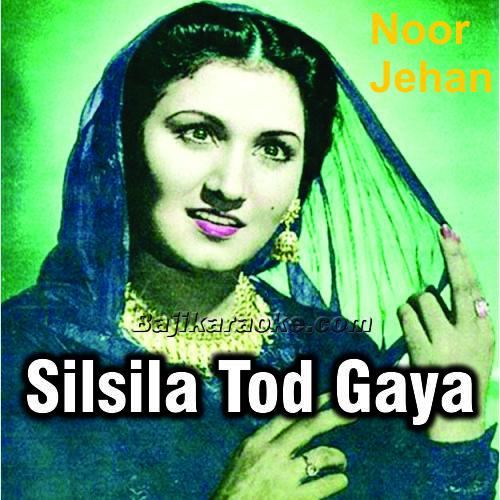 Silsile Tod Gaya Wo - Karaoke Mp3   Noor Jehan