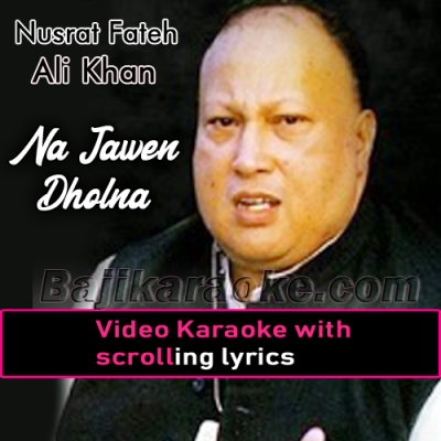 Na jaween dholna - Video Karaoke Lyrics