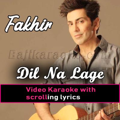 Dil na lage - Video Karaoke Lyrics | Faakhir Mantra