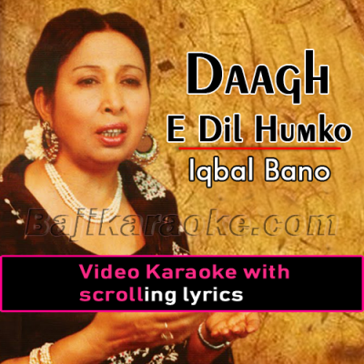 Daagh-e-dil humko yaad - Version 2 - Video Karaoke Lyrics | Iqbal Bano