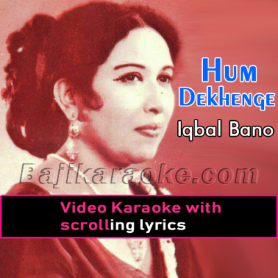 Hum dekhenge - Video Karaoke Lyrics | Iqbal Bano