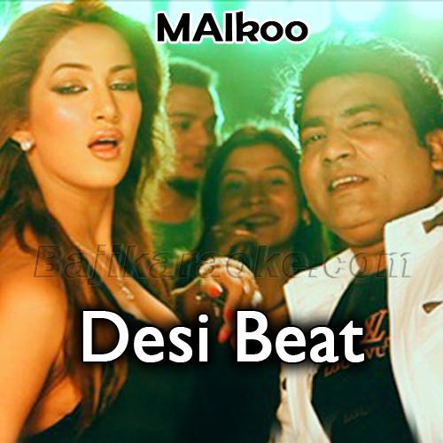 Desi Beat - Karaoke Mp3 | Malkoo