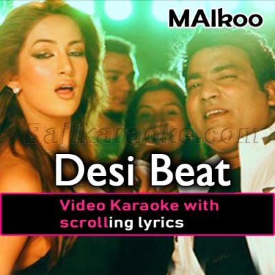 Desi Beat - Video Karaoke Lyrics | Malkoo