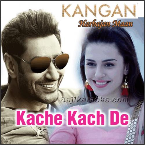 Kache Kach De Kangan - Karaoke Mp3