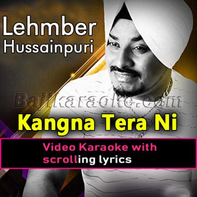 Kangna tera ni sanu kare - Video Karaoke Lyrics