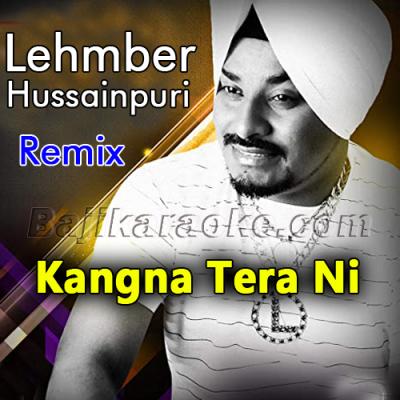 Kangna tera ni sanu kare - Remix - Karaoke Mp3