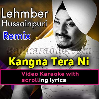 Kangna tera ni sanu kare - Remix - Video Karaoke Lyrics