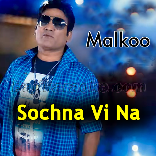 Sochna Vi Na - Karaoke Mp3