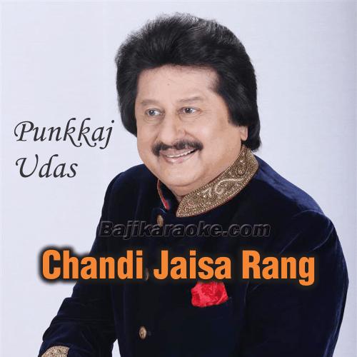 Chandi Jaisa Rung Hai Tera - Karaoke Mp3