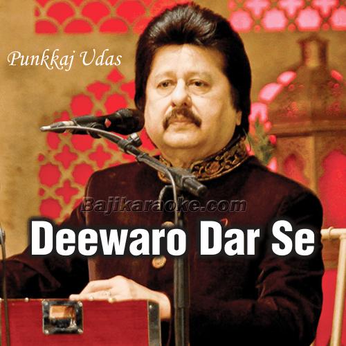 Deewaro Dar Se Utar Ke - Karaoke Mp3