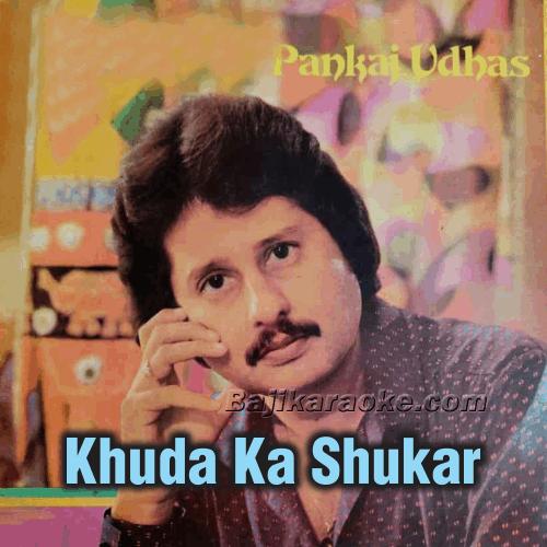 Khuda ka shukar hai - Karaoke Mp3