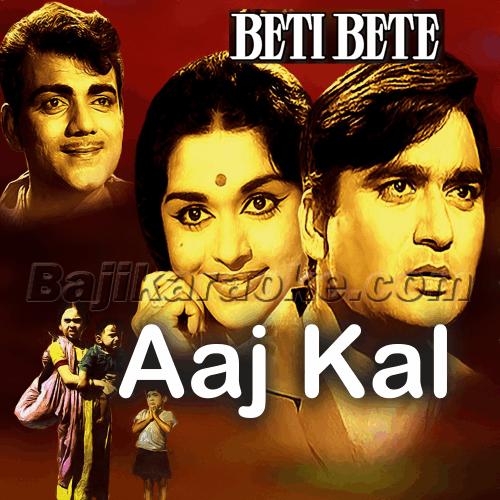 Aaj Kal Mein Dhal Gaya - Karaoke Mp3