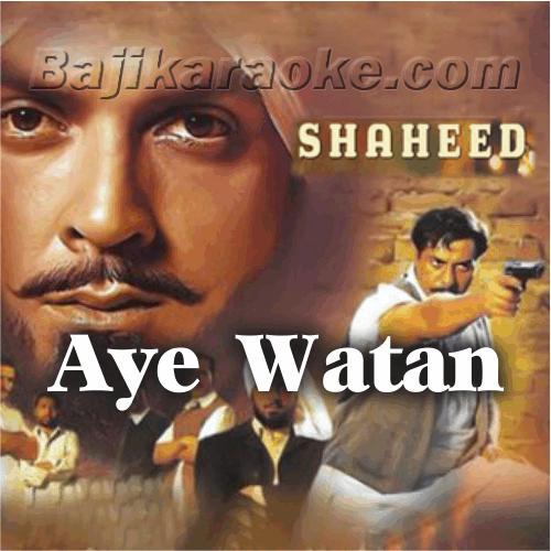 Aye Watan Ae Watan - Karaoke Mp3