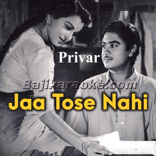 Jaa Tose Nahi Bolun - Karaoke Mp3