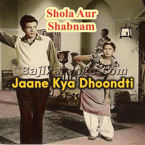 Jaane Kya Dhoondati Rehti Hain - Karaoke Mp3