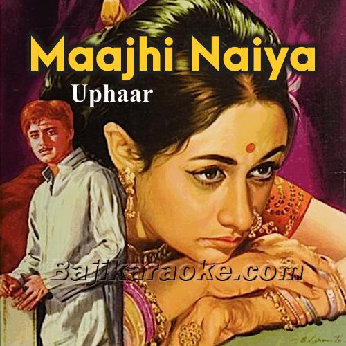 Maajhi Naiya Dhoondhe Kinara - Karaoke  Mp3