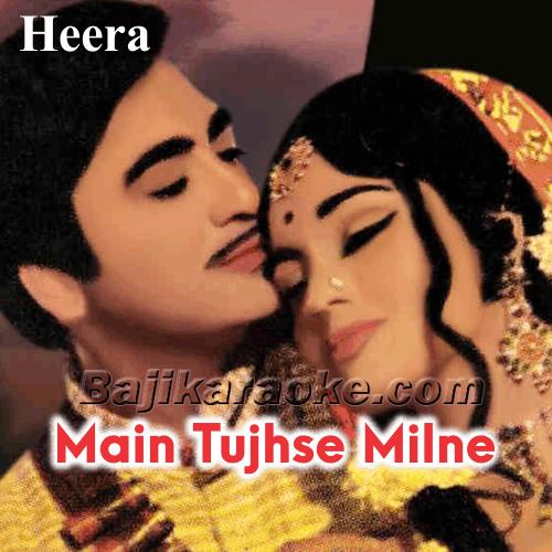 Main Tujhse Milne Aayi - Karaoke Mp3