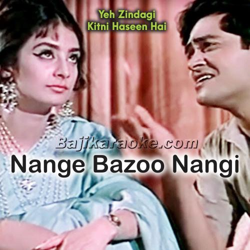 Nange Bazoo Nangi Taangen - Karaoke Mp3