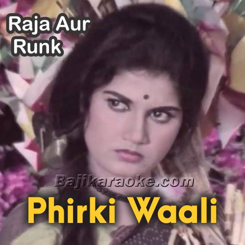 Phirki Waali - Karaoke Mp3