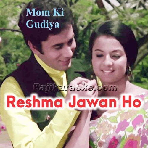 Reshma Jawan Ho Gayi - Karaoke Mp3