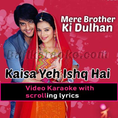 Kaisa Yeh Ishq Hai Ajab Sa Risk Hai - Video Karaoke Lyrics
