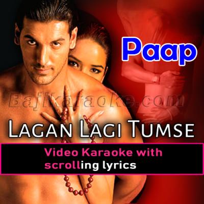 Lagan Lagi Tumse Man Ki Lagan - Video Karaoke Lyrics