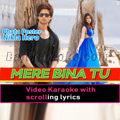 Mere Bina Tu - Video Karaoke Lyrics