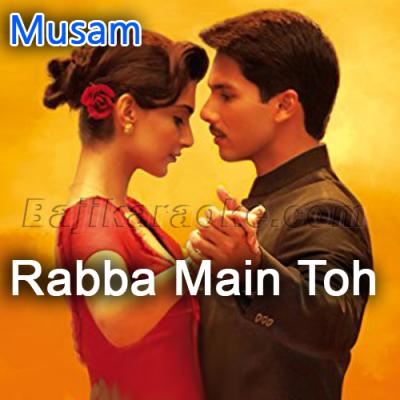 Rabba Main Toh Mar Gaya - Karaoke Mp3
