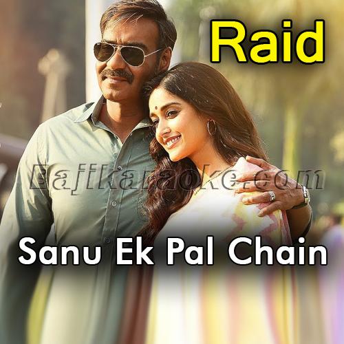 Sanu Ek Pal Chain - Raid - Karaoke Mp3