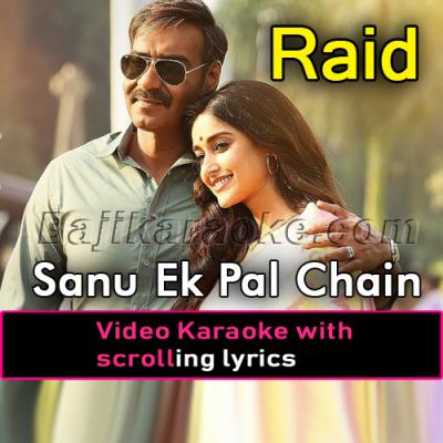 Sanu Ek Pal Chain - Raid - Video Karaoke Lyrics