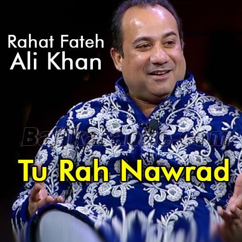 Tu Rah Nawrad E Shauq Hai - Karaoke Mp3