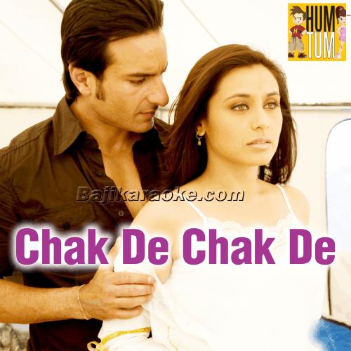 Chak De Chakde Sare Gham - Karaoke Mp3