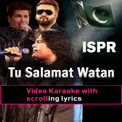 Tu Salamat Watan - With Chorus - Video Karaoke Lyrics