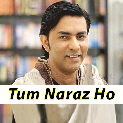 Tum naraz ho - Karaoke Mp3 - Original Version