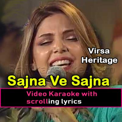 Sajna Ve Sajna - Live Virsa Heritage - Video Karaoke Lyrics