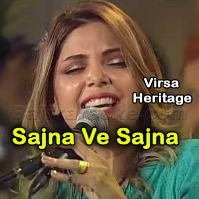 Sajna Ve Sajna - Live Virsa Heritage - Karaoke Mp3