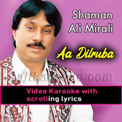 Aa Dilruba Aa Dilruba - Video Karaoke Lyrics