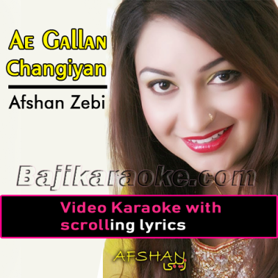 Ae gallan Changiyan Te Nai - Video Karaoke Lyrics