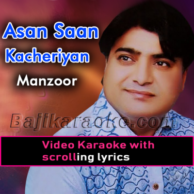 Asan saan Kacheriyon - Video Karaoke Lyrics
