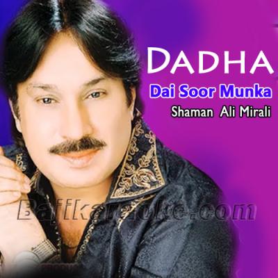 Dadha dai soor munkha door - Karaoke Mp3