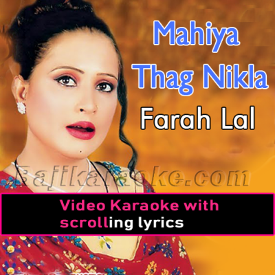 Mahiya Thag Nikla Aen - Video Karaoke Lyrics