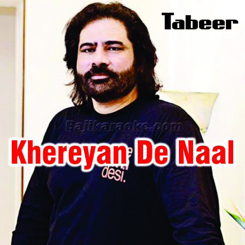 Khereyan de naal - Karaoke Mp3