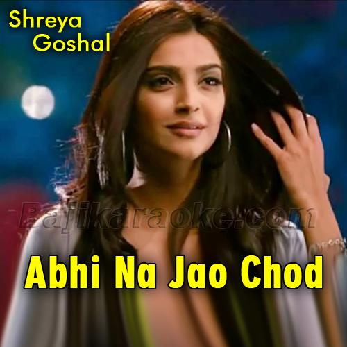 Abhi Na Jao Chhod Kar - Unplugged - Karaoke Mp3 - Shreya Goshal
