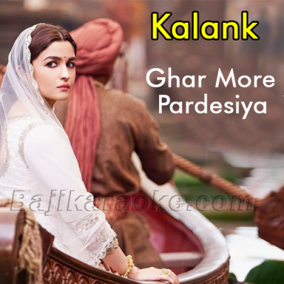 Ghar More Pardesiya - Karaoke Mp3