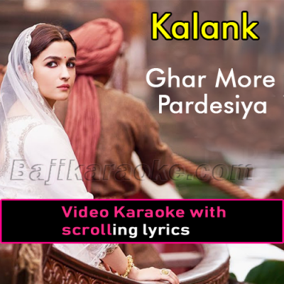 Ghar More Pardesiya - Video Karaoke Lyrics