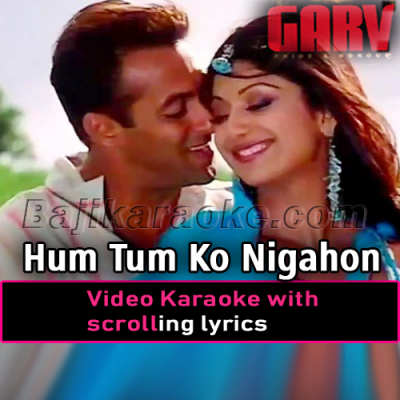 Hum Tum Ko Nigahon Main - Video Karaoke Lyrics